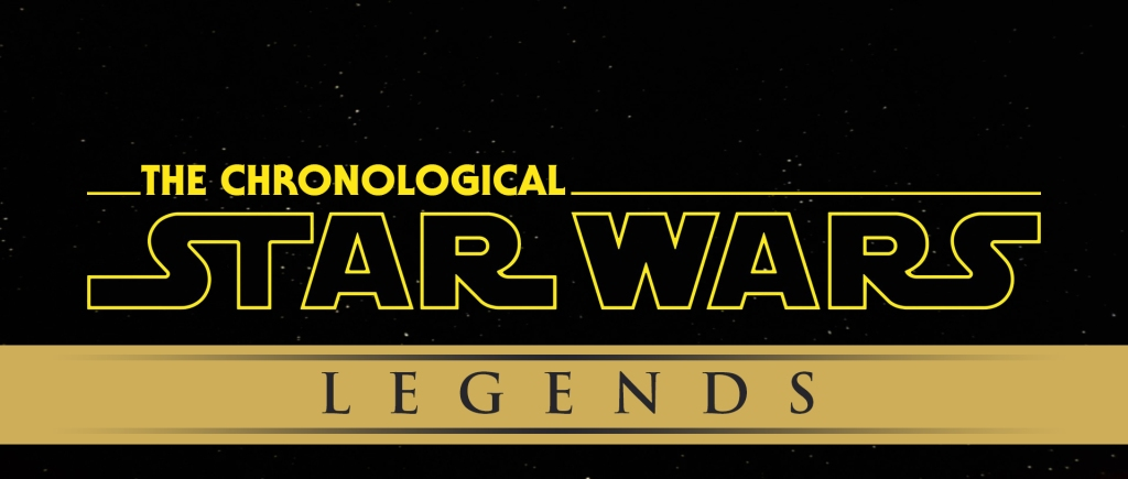 The Chronological Star Wars: Legends