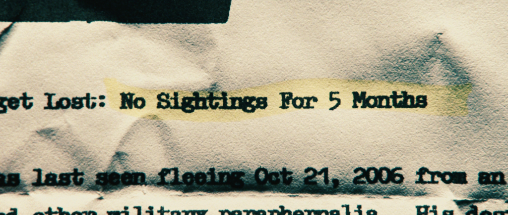 "Document reading, ""No Sightings For 5 Months. last seen fleeing Oct 21, 2006."