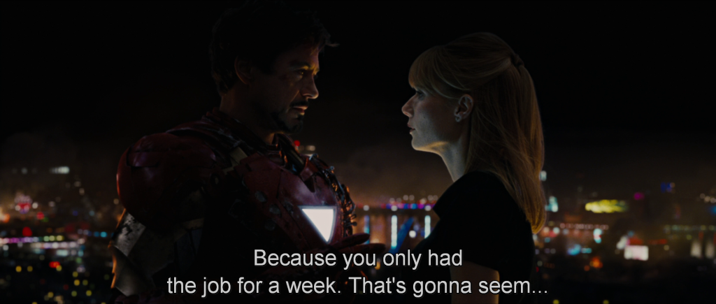 """Tony says to Pepper, """"Because you only had the job for a week. That's gonna seem…"""""""