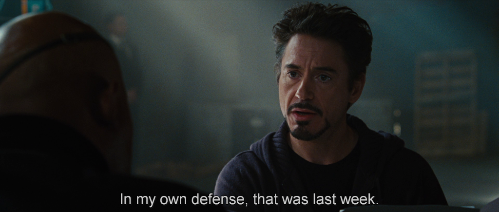 "Tony responds to Nick Fury, ""In my own defense, that was last week."""